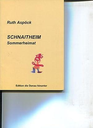 Schnaitheim Sommerheimat.: Aspöck, Ruth: