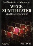 Wege zum Theater. Max Reinhardts Schüler.: Nicoletti, Susi und