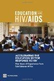Accelerating the Education Sector Response to HIV. Five Years of Experience from Sub-Saharan Africa...
