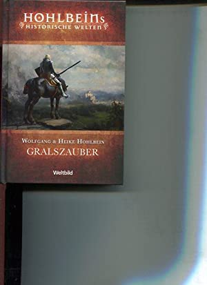 Gralszauber. Roman Hohlbeins historische Welten.: Hohlbein, Wolfgand und Heike Hohlbein: