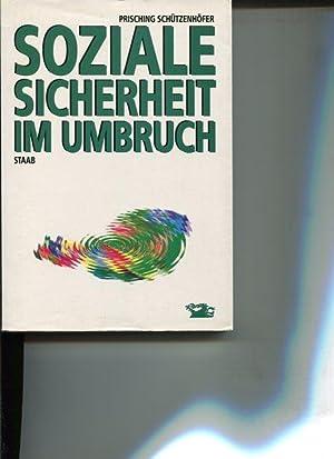 Soziale Sicherheit im Umbruch. Ein Buch des Steirischen ÖAAB.: Prisching, Manfred (Hrsg.) und ...