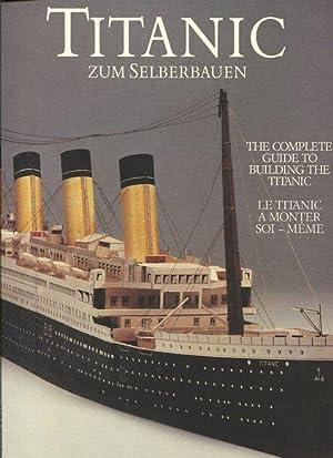 Titanic zum Selberbauen - the complete Guid to building the Titanic - Le Titanic a monter soi meme....