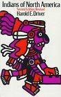 Indians of North America.: E. Driver, Harold: