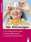 Digitalfotographie für Einsteiger. Einfach digital fotografieren : PC-Schule für Senioren...