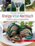 Kneipp-Vital-Kochbuch. Einfach gesund genießen. Europäisches Gesundheitszentrum für...