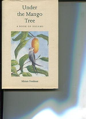 Under the Mango Tree. A book of Dreams: Freedman, Miriam: