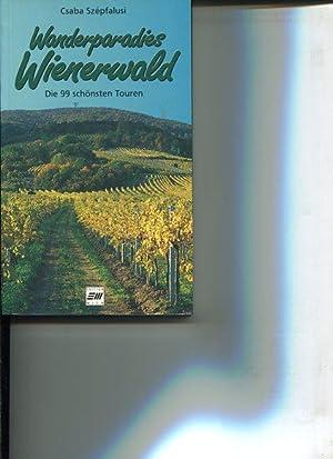 Wanderparadies Wienerwald. die schönsten Touren - mit 104 Fotos vom Autor und 41 Wegskizzen.: ...