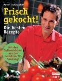 Frisch gekocht!. Die besten Rezepte. Mit den Spitzenköchen aus der beliebten TV-Sendung!. ORF....