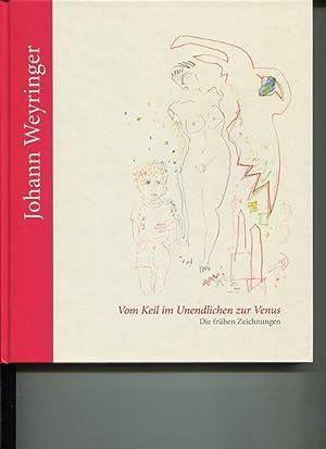 Vom Keil im Unendlichen zur Venus. Die frühen Zeichnungen.: Weyringer, Johann, Carl Aigner ...