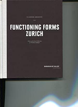 Funktioning Forms Zurich. Notes on the Swiss: Arkhipov, Vladimir: