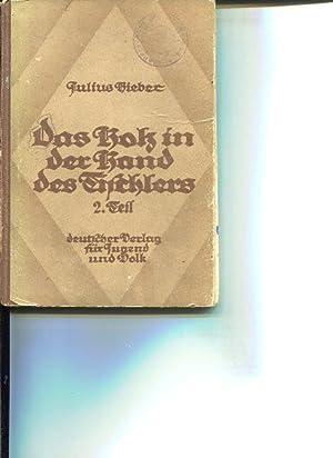 Das Holz in der Hand des Tischlers: Bieber Julius: