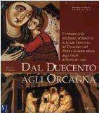 Dal Duecento agli Orcagna. Il restauro della Madonna col Bambino di ignoto fiorentino del Duecento ...