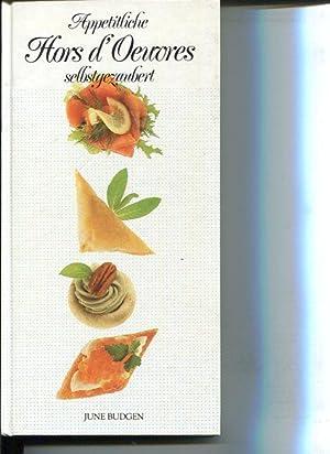 Appetitliche Hors d'Oeuvres selbstgezaubert. [Übers. aus dem Engl.: Michael Czernich].: ...