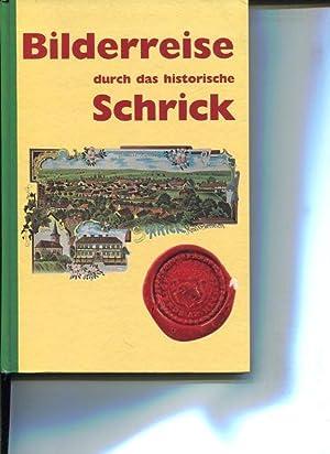 Bilderreise durch das historische Schrick.: Autorenkollektiv: