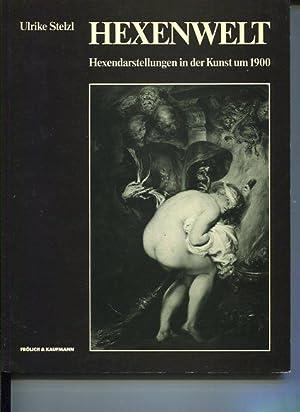 Hexenwelt. Hexendarst. um 1900.: Stelzl, Ulrike: