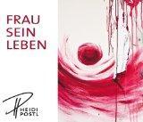 Frau sein leben.: Postl, Heidi, Johann W. [Vorr.] Hodik und Peter [Nachr.] Gorsen: