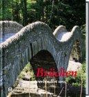Brücken verbinden uns. Texte und Fotos. Symbole des Lebens.: Haberstich, Kurt: