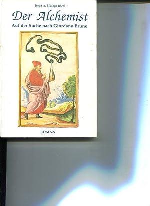 Der Alchemist. Auf der Suche nach Giordano Bruno.: Rizzi Jorge A. Livarga: