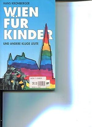 Wien für Kinder und andere kluge Leute. Photos: Ruth Strutzmann.: Kronberger, Hans und Ruth ...