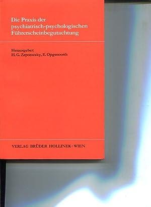 Die Praxis der psychiatrisch-psychologischen Führerscheinbegutachtung.: Zapotoczky, Hans G. [...