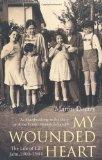 My Wounded Heart. The Life of Lilli Jahn, 1900-1944.: Doerry, Martin: