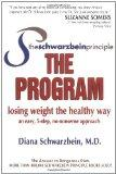 The Schwarzbein Principle. The Program: Losing Weight the Healthy Way.: Schwarzbein, Diana: