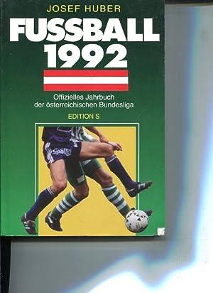 Fussball 1992. Das offizielle Jahrbuch der Bundesliga.: Huber, Josef: