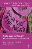 Anti-War Activism: New Media and Protest in the Information Age (New Security Challenges).: Gillan,...