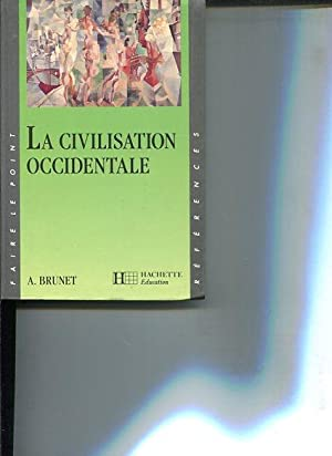 La Civilisation Occidentale.: Brunet, A.: