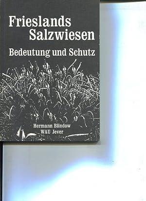 Frieslands Salzwiesen. Bedeutung u. Schutz.: Blindow, Hermann: