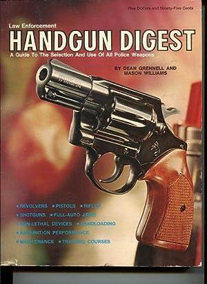 Law Enforcement Handgun Digest. A Guide to: Grennell, Dean A.
