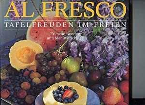 Al fresco : Tafelfreuden im Freien. erlesene Rezepte und Menüvorschläge.: Burgess, Linda,...