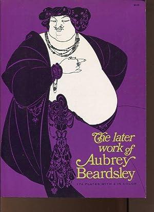 The later Work of Aubrey Beardsley.: Beardsley, Aubrey: