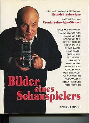 Bilder eines Schauspielers - Fotos und Theatergeschichten: Schweiger, Heinrich: