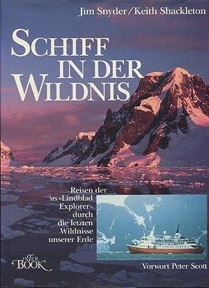 Schiff in der Wildnis. Reisen der MS: Snyder, Jim [Ill.]