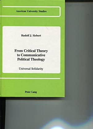 From Critical Theory to Communicative Political Theology - Universal Solidarity. American ...