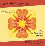 Ceteem-Ener-Qi. 49 Mandalas mit meditativen Texten.: Maywald, ChrisTina: