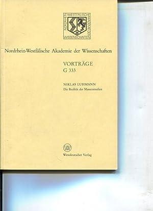 Die Realität der Massenmedien. Nordrhein-Westfälische Akademie der Wissenschaften: Vortr&...