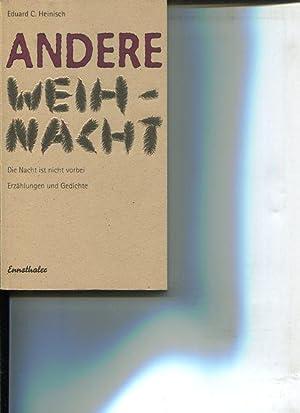 Andere Weihnacht. Die Nacht ist nicht vorbei. Erzählungen und Gedichte.: Heinisch, Eduard ...