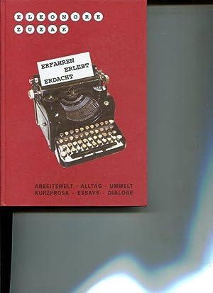 """Erfahren, erlebt, erdacht. Kurzprosa, Essays, Dialoge. Eine Ergänzung zu dem Buch """"Von ..."""
