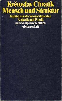 Mensch und Struktur - Kapitel aus der: Chvatík, Kvetoslav: