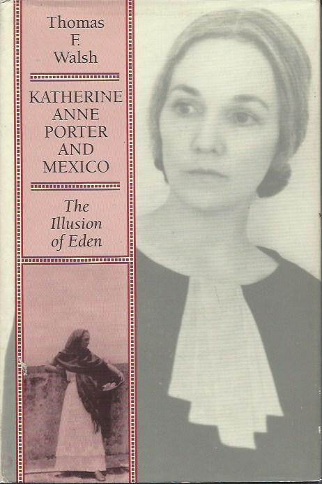 Katherine Anne Porter and Mexico: The Illusion of Eden
