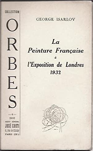 La Peinture Francaise a l'Exposition de Londres: Isarlov, George