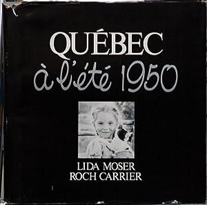 Quebec a l'ete 1950: Moser, Lida; Carrier,