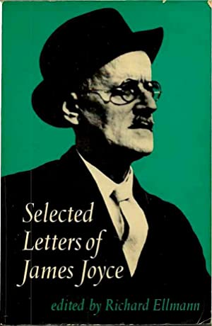 Selected Letters of James Joyce: Joyce, James; Ellmann,