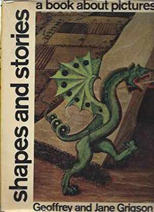 Shapes and Stories: A Book about Pictures: Grigson, Geoffrey and