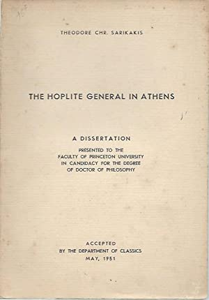 The Hoplite General in Athens: A Dissertaion: Sarikakis, Theodore Chr.