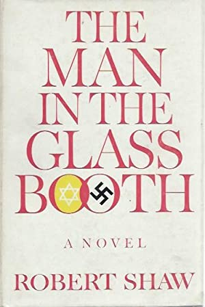 The Man in the Glass Booth: A: Shaw, Robert