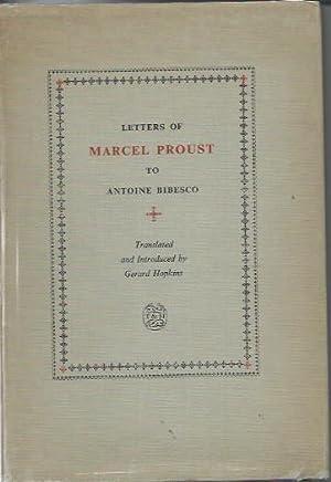 Letters of Marcel Proust to Antoine Bibesco: Proust, Marcel; Hopkins,