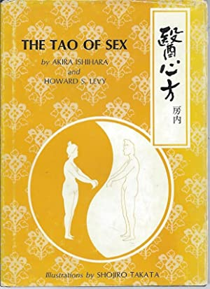 The Tao of Sex: A Translation of: Ishihara, Akira; Levy,